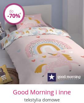 Good Morning i inne - tekstylia domowe